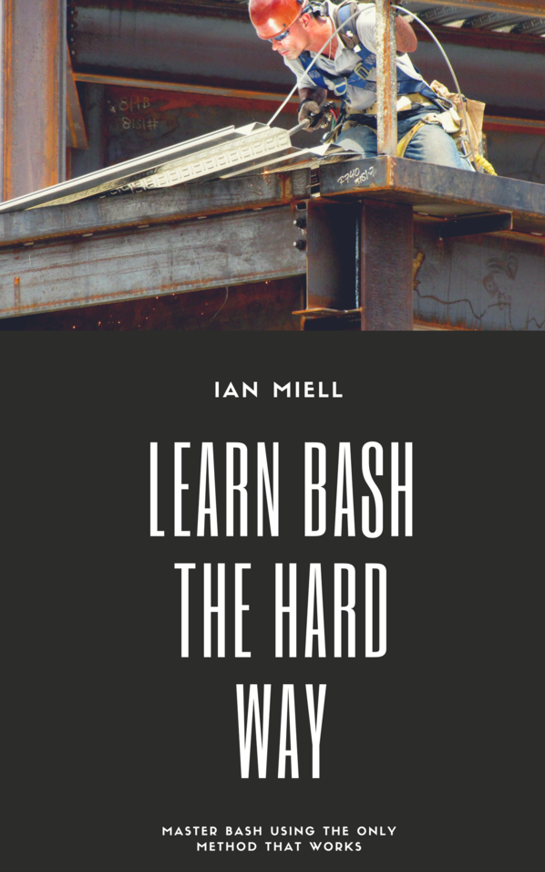 Ian Miell - Learn Bash the Hard Way